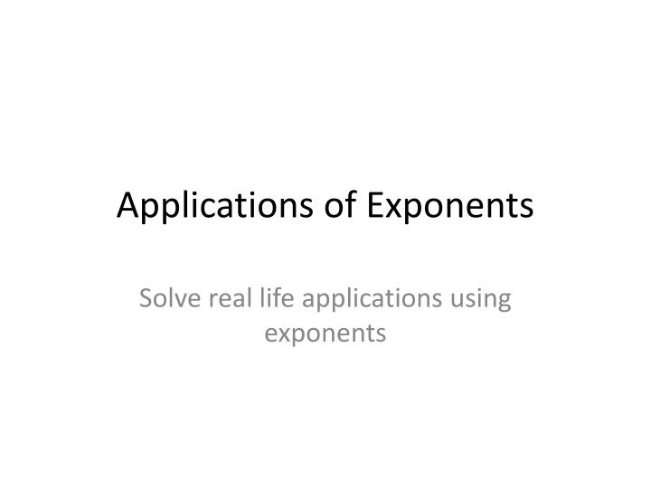 applications of exponents n.