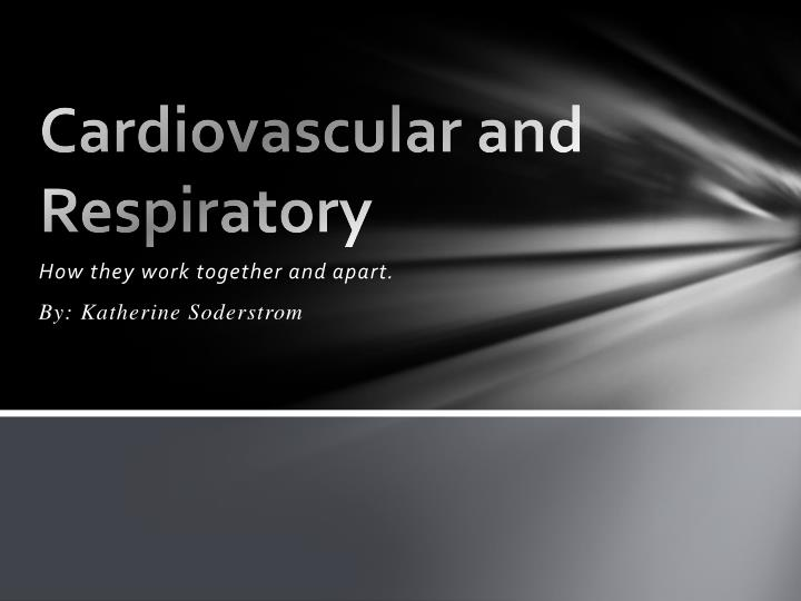 cardiovascular and respiratory n.