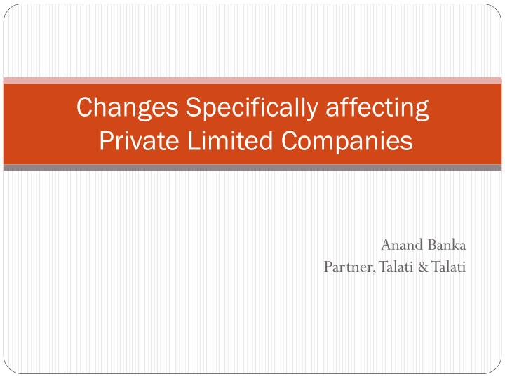 changes specifically affecting private limited companies n.