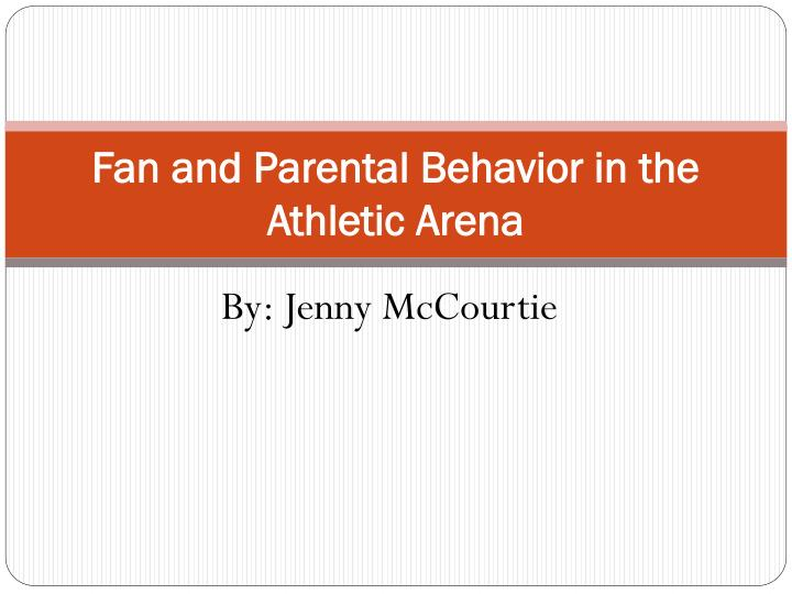 fan and parental behavior in the athletic arena n.