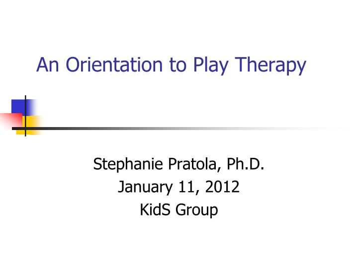 an orientation to play therapy n.
