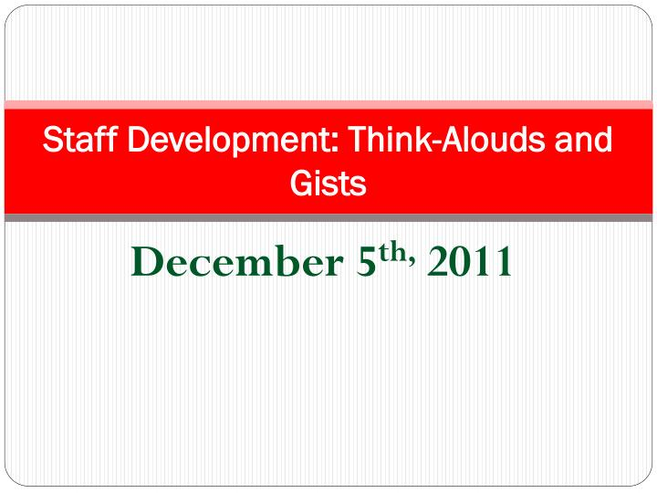 staff development think alouds and gists n.