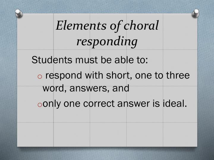 Elements of choral responding