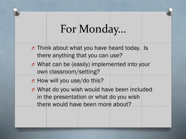 For Monday…