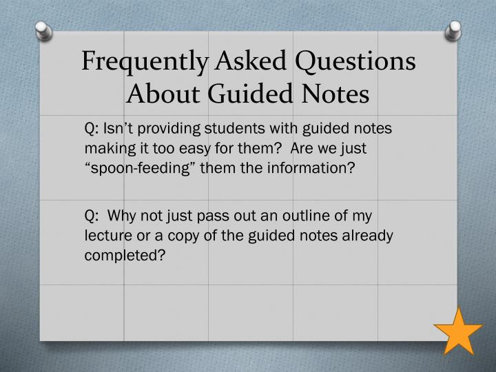 Frequently Asked Questions About Guided Notes