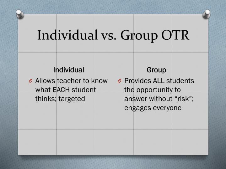 Individual vs. Group OTR