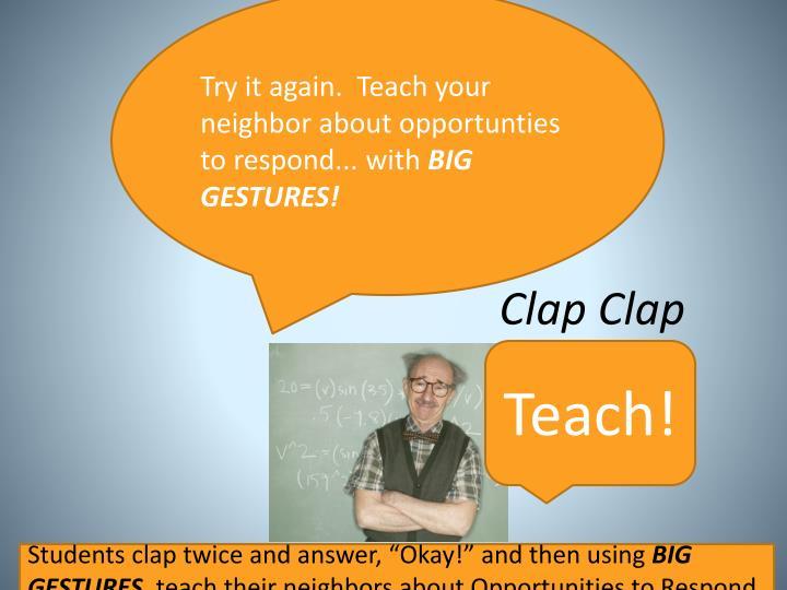 Try it again.  Teach your neighbor