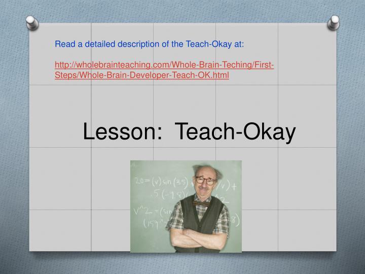 Read a detailed description of the Teach-Okay at: