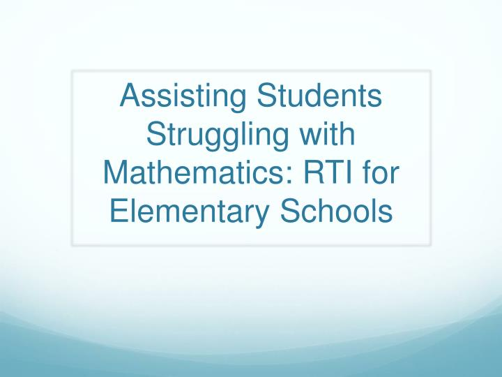 assisting students struggling with mathematics rti for elementary schools n.