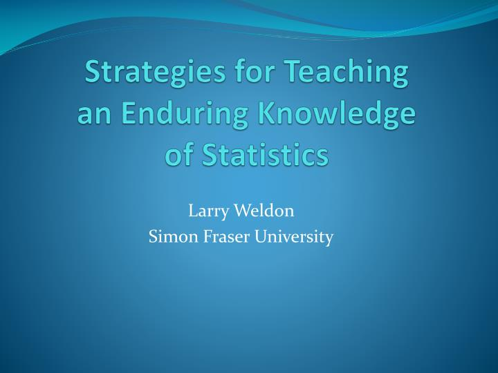 strategies for teaching an enduring knowledge of statistics n.
