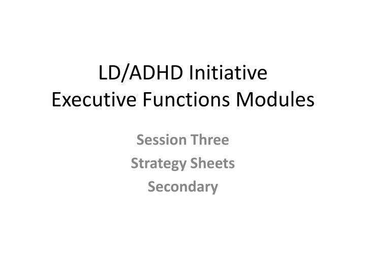 ld adhd initiative executive functions modules n.
