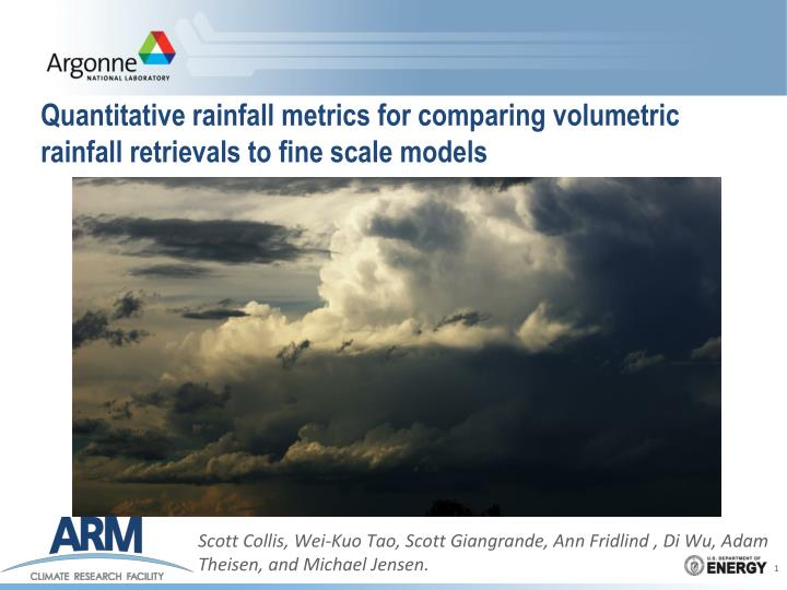 quantitative rainfall metrics for comparing volumetric rainfall retrievals to fine scale models n.
