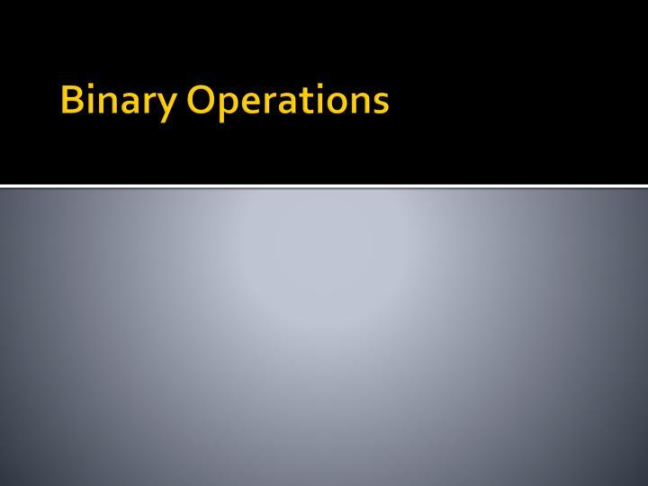 Binary Operations