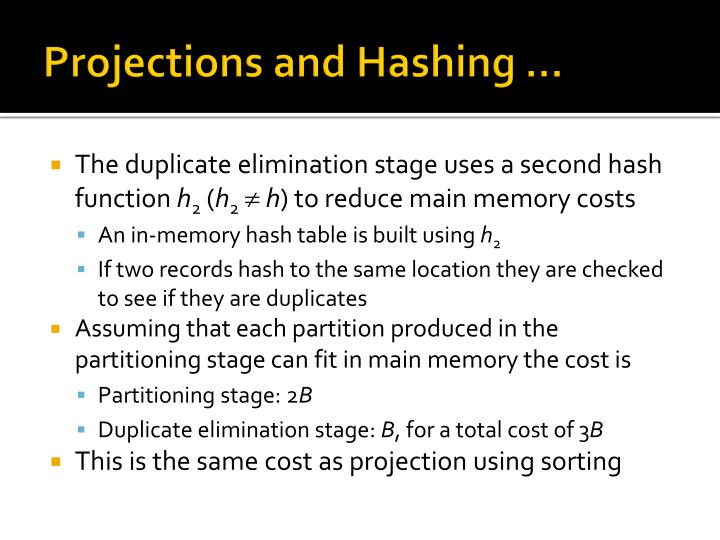 Projections and Hashing …