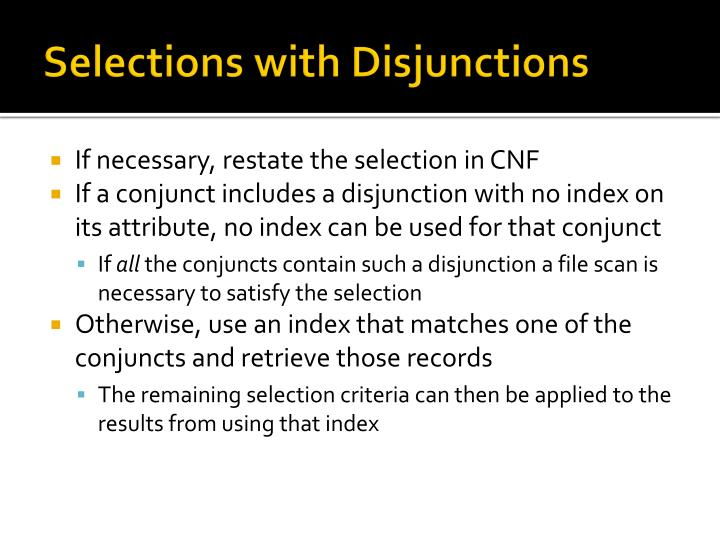 Selections with Disjunctions