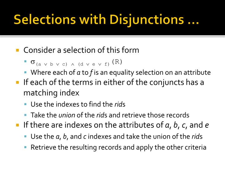 Selections with Disjunctions …