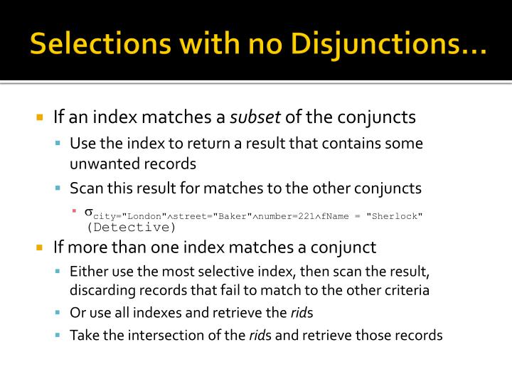Selections with no Disjunctions…