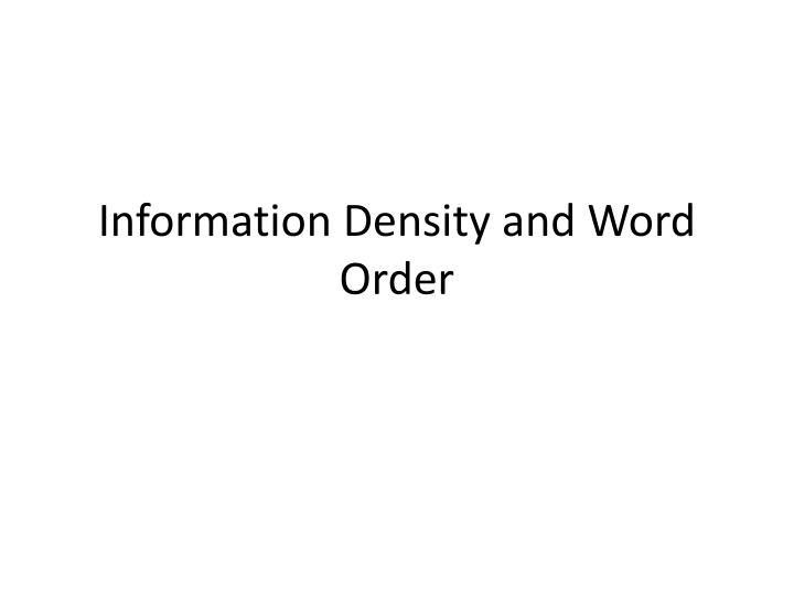 information density and word order n.