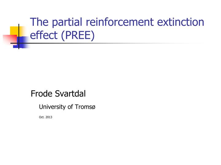the partial reinforcement extinction effect pree n.