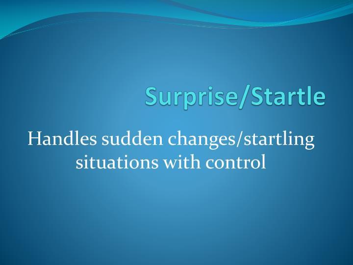 Surprise/Startle