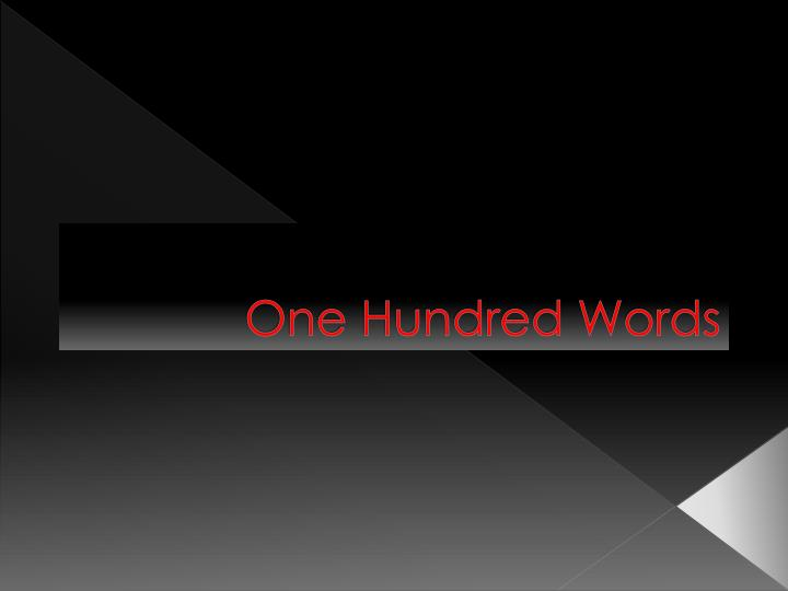 One hundred words