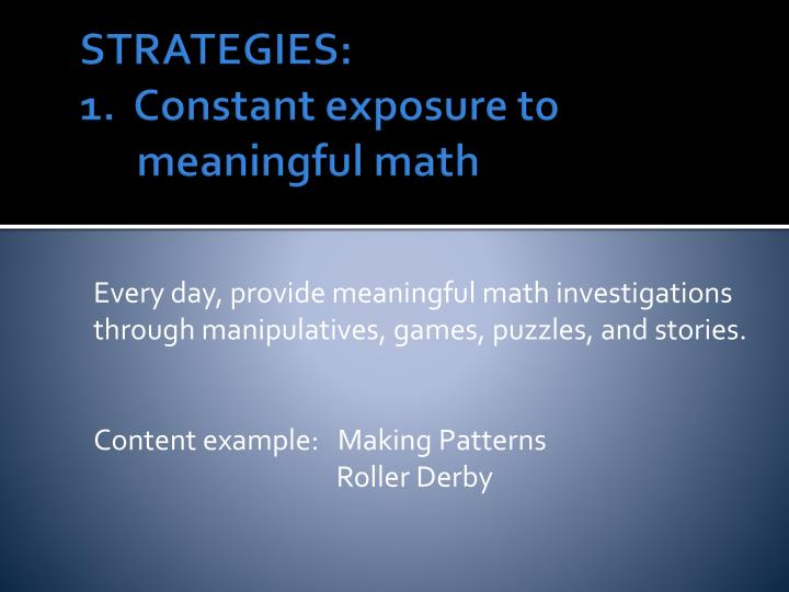 Strategies 1 constant exposure to meaningful math