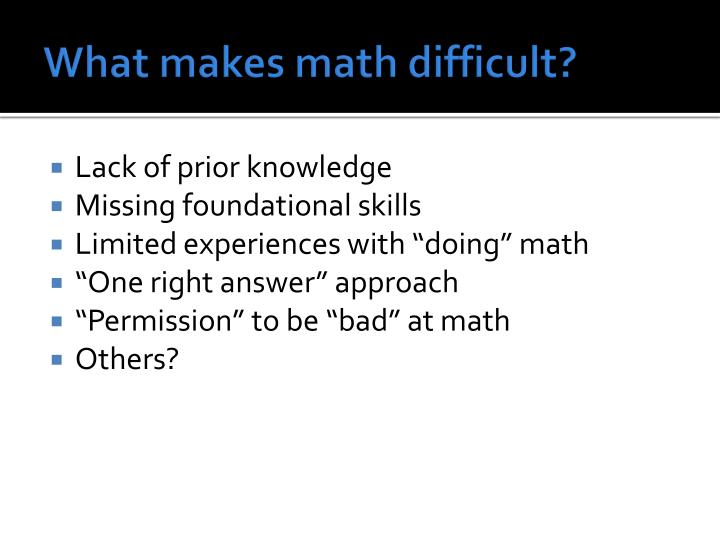 What makes math difficult?