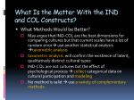 what is the matter with the ind and col constructs4