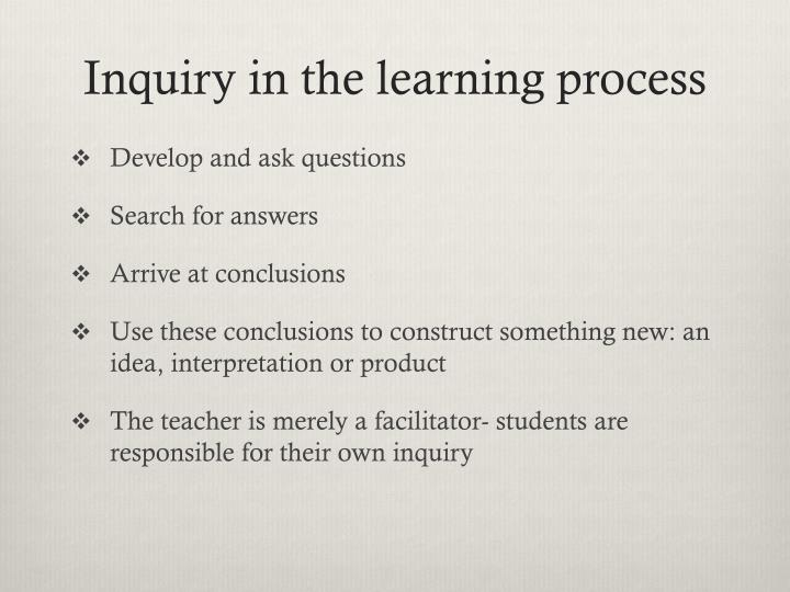 Inquiry in the learning process