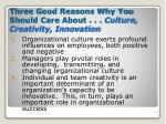 three good reasons why you should care about culture creativity innovation