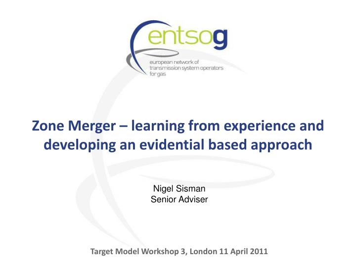 zone merger learning from experience and developing an evidential based approach n.