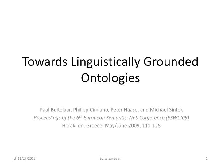 towards linguistically grounded ontologies n.