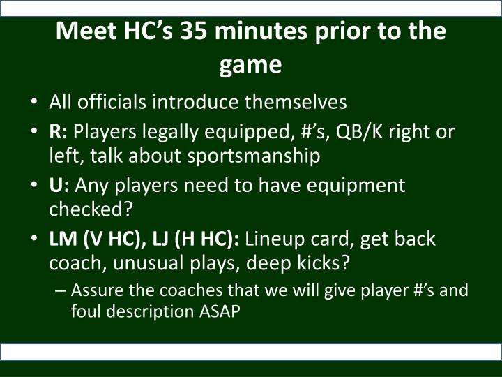 Meet HC's 35 minutes prior to the game