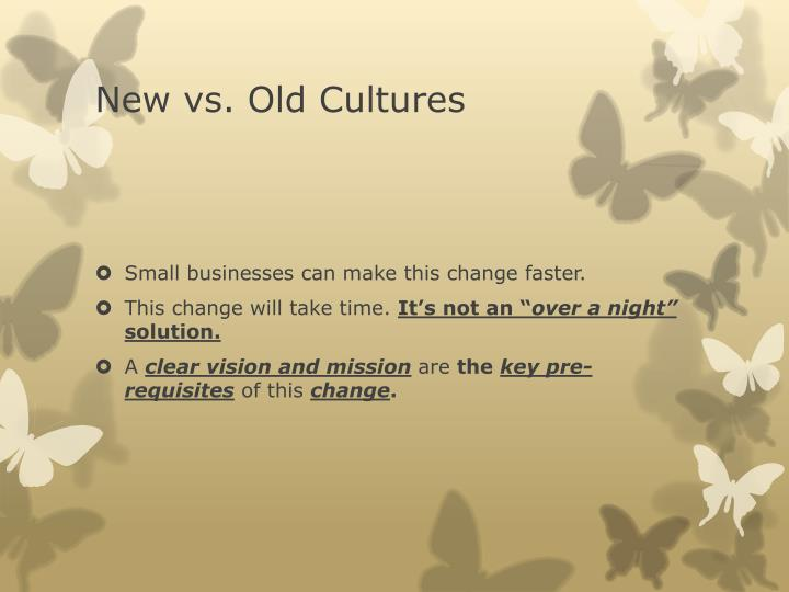 New vs. Old Cultures