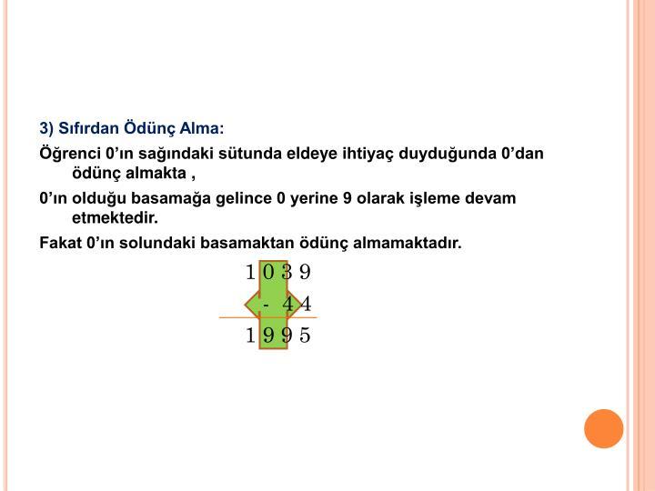 3) Sıfırdan Ödünç Alma: