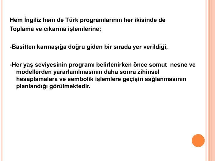 Hem İngiliz hem de Türk programlarının her ikisinde de