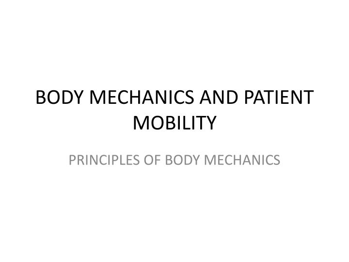 body mechanics and patient mobility n.