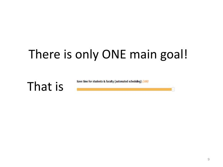 There is only ONE main goal!