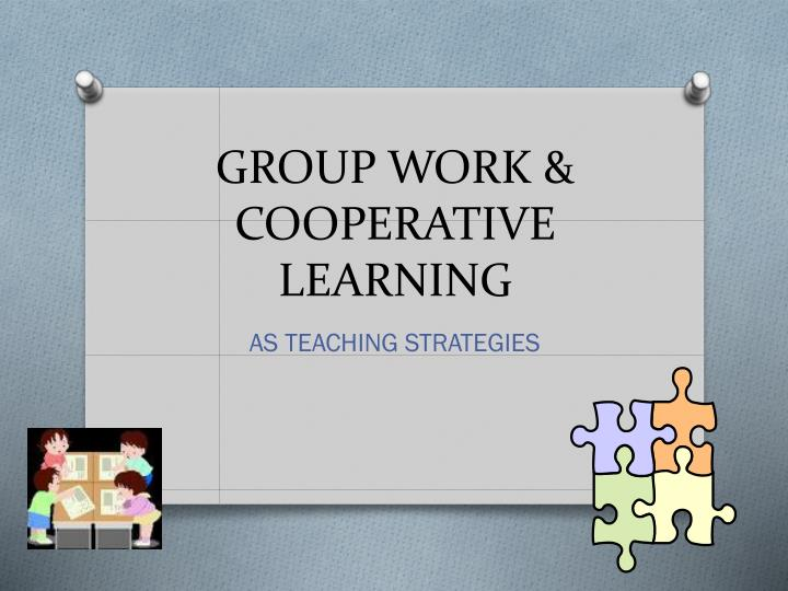 Group work cooperative learning