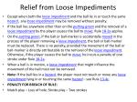 relief from loose impediments