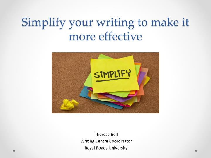 simplify your writing to make it more effective n.