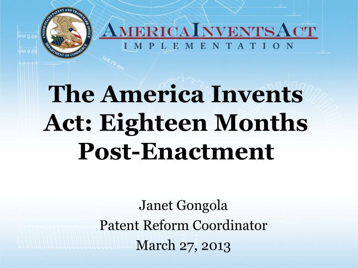 the america invents act eighteen months post enactment n.