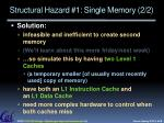 structural hazard 1 single memory 2 2