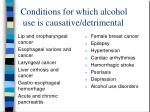 conditions for which alcohol use is causative detrimental