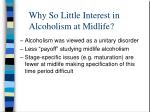 why so little interest in alcoholism at midlife