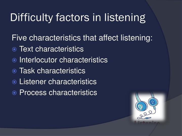 Difficulty factors in listening