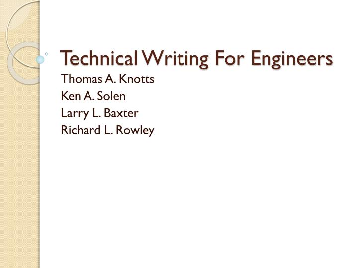 technical writing for engineers No one can deny the importance of technical writing for engineering professionals technical writing, irrespective of what engineering discipline you chose to adopt as a career to pursue, acts as a crucial part.