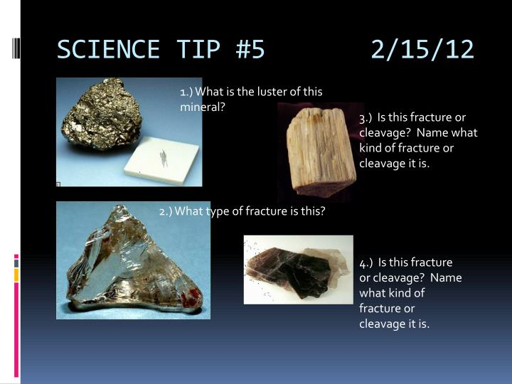 SCIENCE TIP #5       2/15/12