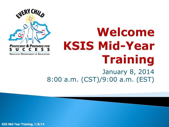 welcome ksis mid year training n.