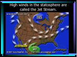 high winds in the statosphere are called the jet stream
